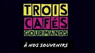 Trois Cafés Gourmands - À  Nos Souvenirs (subtítulos En Español)