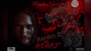 Kash Nyce - Harden Mi Heart (Official Audio)