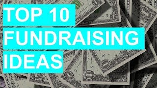 TOP 10 FUNDRAISING IDEAS FOR YOUR NEXT FUNDRAISER!