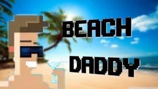 Beach Daddy. Приколюшки от Федюшки. ВНИМАНИЕ:БАТЯ НА ПЛЯЖЕ!!