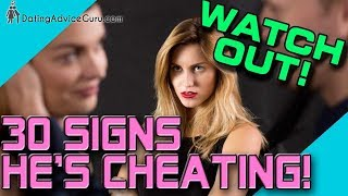 Signs he is cheating - 30 Foolproof Signals