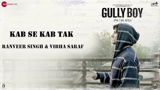 Kab Se Kab Tak | Ranveer Singh | Vibha Saraf
