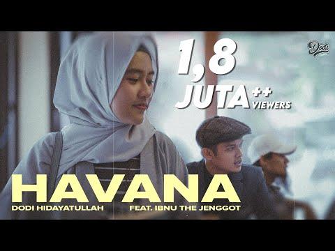 Havana muslim version   ingat padanya  cover  dodi hidayatullah ft ibnu tj