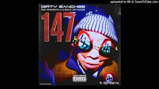Dirty Sanchez Ft. Rokamouth, A La Sole & Joey Badass - 147 (Download Link)