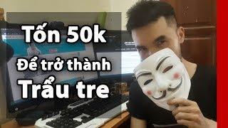 Tốn 50k chỉ để trở thành hacker trẩu tre =))