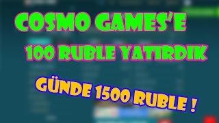 100 RUBLE YATIRDIK ! - GÜNDE 1500 RUBLE KAZANMA - COSMO GAME