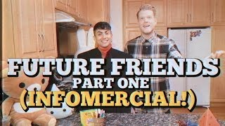 FUTURE FRIENDS PART ONE (INFOMERCIAL)