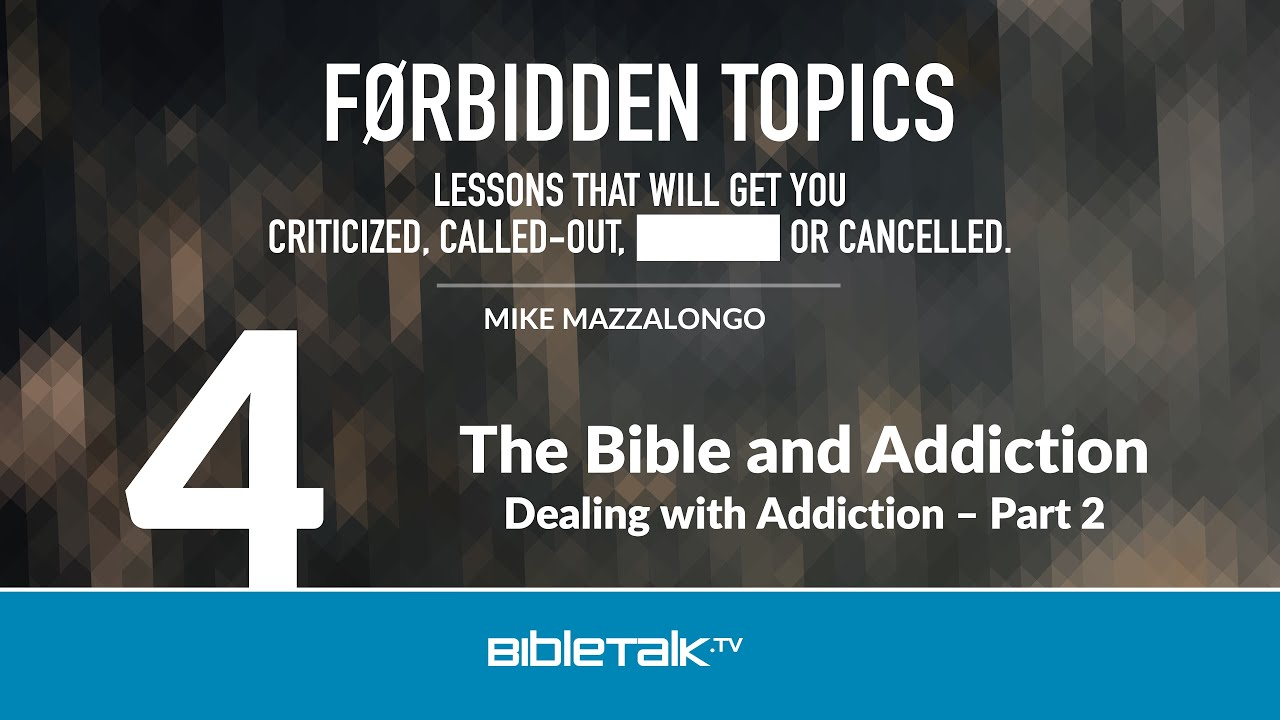 4. The Bible and Addiction