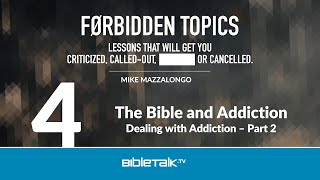 The Bible and Addiction: Dealing with Addiction - Part 2