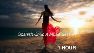 Spanish Chillout Music: Mi Amor (Best of Spanish Chillout Music 2015 and 2016)