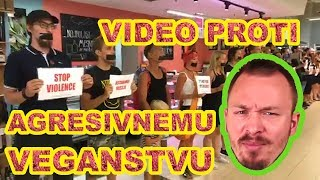 Video proti agresivnemu veganstvu
