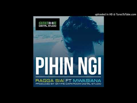 Pihin NGI - Ragga Siai ft. Mwasiana (Darkroom Digital Studio)