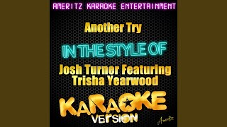 Another Try (In the Style of Josh Turner Feat. Trisha Yearwood) (Karaoke Version)