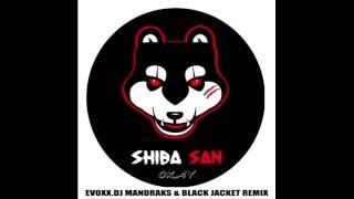 Shiba San - OKAY (Evoxx, Mandraks & Black Jacket Remix)