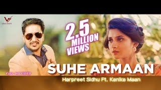 Suhe Armaan  Harpreet Sidhu Ft Kanika Maan  Full Video   Punjabi Song 2017  VS Records