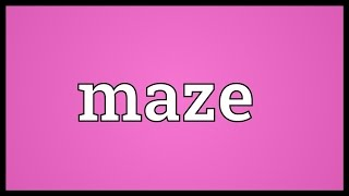 Maze Meaning