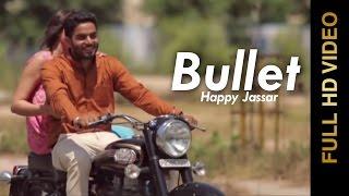 New Punjabi Songs 2014  Happy Jassar  Bullet  Latest New Punjabi Songs 2014
