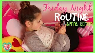 Friday Night Routine Spring Edition | Annie's Routine on a Friday Evening! | best friends