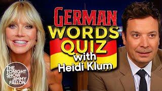 Heidi Klum Challenges Jimmy to a German Words Quiz | The Tonight Show Starring Jimmy Fallon