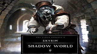 The Elder Scrolls - Shadow World   Skyrim Mods