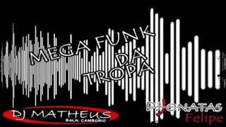 Mega Da Tropa (DJ Jonatas Felipe) & (DJ Matheus SC)