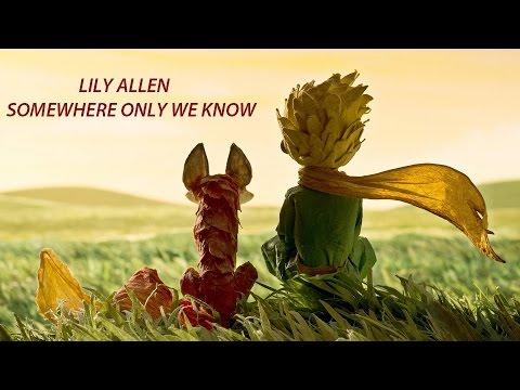 Tema Do Filme Pequeno Principe Lily Allen Somewhere Only We Know Hd