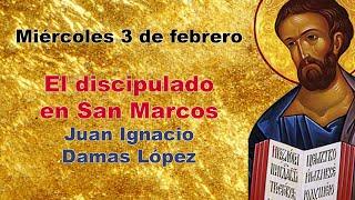 3 de febrero, 8 de la tarde: El discipulado en San Marcos