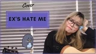 EX'S HATE ME/ BRAY x AMEE x MASEW - Michelle Ngn (COVER Ngắn)