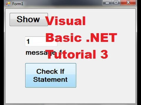 Visual Basic .NET Tutorial 3 – Using If then Else Statements in Visual Basic