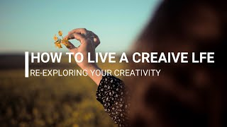 HOW TO LIVE A CREATIVE LIFE - Re-exploring your creativity - Big Magic, Elizebeth gilbert.
