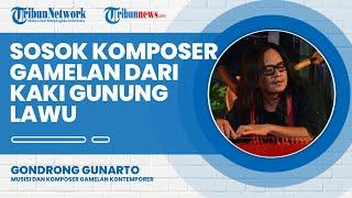 Gondrong Gunarto Komposer Gamelan Asal Kaki Gunung Lawu, Awal Belajar dari Kecil Ayah Seorang Dalang