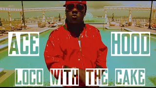 Ace Hood - Loco with the Cake | Music Video | Jordan Tower Network