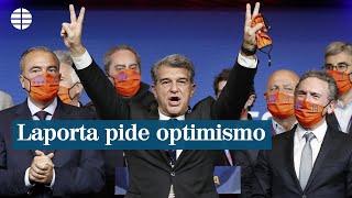 """Laporta, nuevo presidente del Barça, pide """"máximas dosis de optimismo"""" y huir del """"catastrofismo"""""""