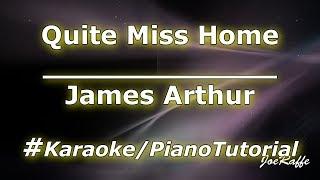 James Arthur   Quite Miss Home (KaraokePiano Tutorial)