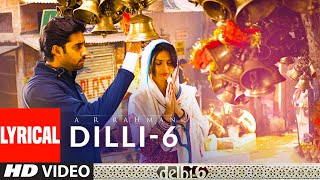 Lyrical: Dilli-6 | Delhi 6 | Abhishek Bachchan, Sonam Kapoor | A.R. Rahman - Download this Video in MP3, M4A, WEBM, MP4, 3GP