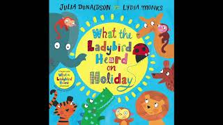 What the Ladybird Heard on Holiday Audiobook