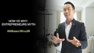 How vs Why: Entrepreneurs Myth