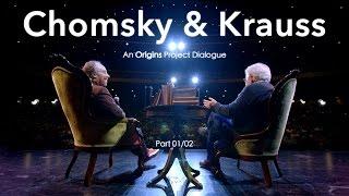 Noam Chomsky & Lawrence Krauss: An Origins Project Dialogue (Part 1)