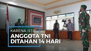 Istri Bikin Ulah di Media Sosial, Anggota TNI AD Ditahan 14 Hari