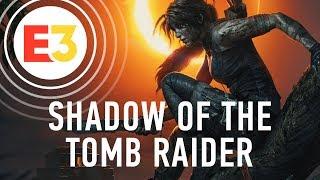 Что стало известно о Shadow of the Tomb Raider на E3 2018 — новый геймплей, стелс и загадки!