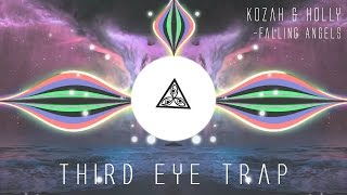 Kozah & Holly - Falling Angels |THIRD EYE TRAP |