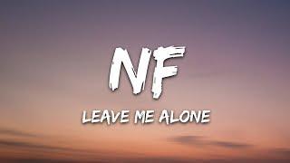 NF   Leave Me Alone (Lyrics)