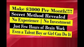 Mind Blowing Make Money Online Secret Revealed ! Earn $3000 USD Monthly