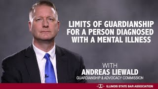Limits of Guardianship for a Person Diagnosed with a Mental Illness