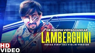 Lamberghini (Violin Remix) | Dr Aneesh Vidyashankar Ft Bren Garage | The Doorbeen Feat Ragini