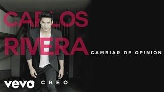 Carlos Rivera   Cambiar De Opinión (Cover Audio)