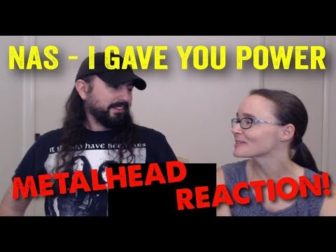 I Gave You Power - Nas (REACTION! by metalheads)