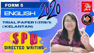 #spmenglish #spmwriting   English - Form 5 (SPM Trial Paper 1,2020 Kelantan) Directed Writing
