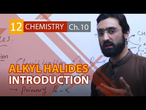 12th Class Chemistry,Ch 10,Introduction to Alkyl Halides-FSC Part 2 Chemistry