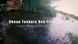 Cheap Tenkara Rod Field Test  - Casual weekend warrior Fly Fishing